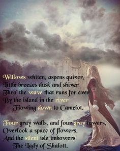 First two verses of The Lady of Shalott by Alfred, Lord Tennyson. Another very long, very beautiful poem