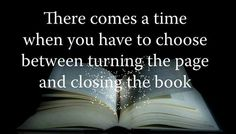 Turn the page or close the book. - Lessons Learned in Life Quotable Quotes, Book Quotes, Words Quotes, Wise Words, Me Quotes, Biblical Quotes, Lesson Quotes, Meaningful Quotes, Bible Verses