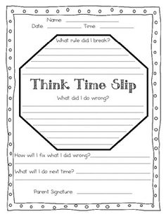 TPT Freebie!  Think Time Slip for students to evaluate their behavior.  There is even a place for a parent signature.