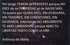 Anthony de Mello... No tengo temor a perderte....