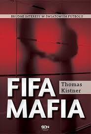 """FIFA MAFIA"" Thomas Kistner SPORTOWA KSIĄŻKA .PL"