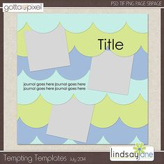 Tempting Templates Challenge - July 2014. Free Template and Earn Pixel Points at Gotta Pixel. www.gottapixel.net/