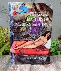 The Great Masters of Modern Painting Georges Charensol 1970 Illustrated Hardcove