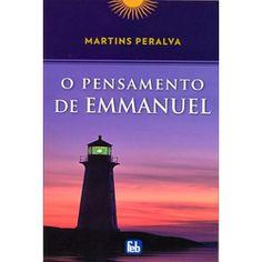 O Pensamento de Emmanuel  Autor: Martins Peralva  Páginas: 240  Tamanho: 12,5x17,5 (cm)