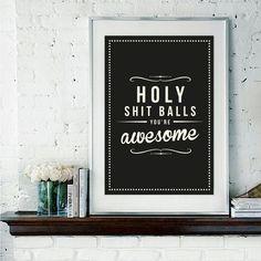 Retro Inspirational Quote Giclee Art Print - Vintage Typography Decor - Customize - Holy Shit Balls UK