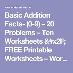 Basic Addition Facts- (0-9) – 20 Problems – Ten Worksheets / FREE Printable Worksheets – Worksheetfun