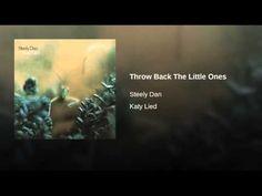 """Throw Back The Little Ones · Steely Dan"" off --Katy Lied (1975)"