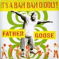 It's a Bam Bam Diddly: Father Goose