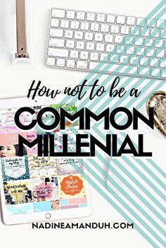 How not to be the common millenial