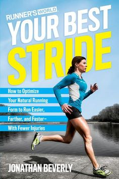 Runner's World Your Best Stride: How to Optimize Your Natural Running Form to Run Easier, Farther, and Faster--With Fewer Injuries by Jonathan Beverly (Author). Available Tuesday! Running Form, Running Tips, Running Training, Trail Running, Race Training, Running Humor, Training Equipment, Half Marathon Training, Marathon Running