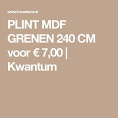 PLINT MDF GRENEN 240 CM voor € 7,00 | Kwantum