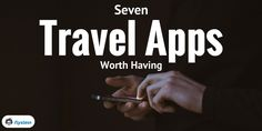 Travel apps can help you or even save you whilst being on the road. Here are 7 travel apps worth having on your phone or tablet.