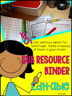 Tips for teachers: Use address labels for name tags. Keep a supply of them in your sub resource binder. paid