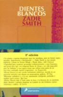 Dientes blancos / Zadie Smith http://encore.fama.us.es/iii/encore/record/C__Rb2562498?lang=spi
