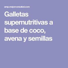 Galletas supernutritivas a base de coco, avena y semillas