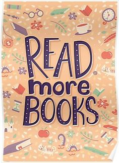 'Read more books' Poster by Risa Rodil I Love Books, Books To Read, My Books, Free Books, Reading Quotes, Book Quotes, Bookworm Quotes, Library Quotes, Book Posters