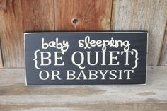 Baby Sleeping BE QUIET or Babysit Board with vinyl lettering. $12.00, via Etsy.
