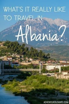 What's it Really Like to Travel in Albania? http://www.adventurouskate.com/whats-it-like-to-travel-in-albania/