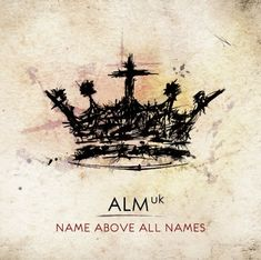 Name Above All Names is a contemporary sound of up to date worship rising up from the guts of Abundant Life Church in Bradford, England. Produced by Bernie Herms (Casting All Names, Christian Songs, Try It Free, Apple Music, First Love, Bradford England, Digital, Uk Music, Abundant Life