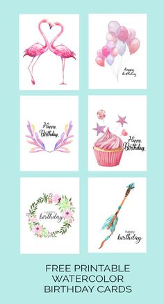 Free Printable Watercolor Birthday Cards {Flamingo, Balloons, Leaf, Cupcake, Wreath and Arrow} Get t Free Printable Birthday Cards, Free Birthday Card, Birthday Card Template, Birthday Tags, Free Printable Gift Tags, Kids Birthday Cards, Print Birthday Cards, Birthday Quotes, Cupcake Birthday