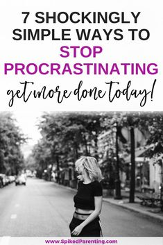 Catch the procrastination bug? Check out these 7 incredibly simple ways to stop procrastinating and start getting more done today!