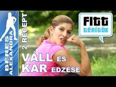 Béres Alexandra - Váll és kar edzése - receptek (Fitt-térítők)
