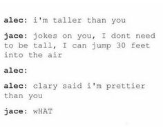parabatai, shadowhunters, and alecxjace Shadowhunters Series, Shadowhunters The Mortal Instruments, Mortal Instruments Memes, Shadow Quotes, Clary And Jace, Le Book, Cassandra Clare Books, Favorite Book Quotes, Crazy Funny Videos