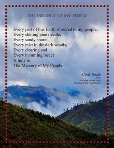 Chief Seath, also known as Chief Seattle. The Memory of My People was written in a letter to the President of the United States in Native American Prayers, Native American Spirituality, Native American Wisdom, Native American Tribes, Native American History, Native Americans, Carlos Castaneda, American Indian Quotes, American Pride