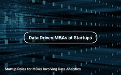 📈 Startup Roles for #MBAs 💼 Involving #DataAnalytics 📈 https://tapwage.com/channel/data-driven-mbas-at-startups