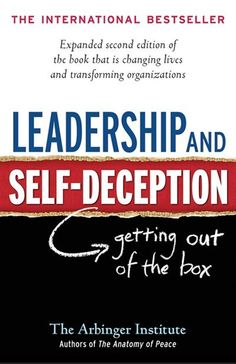 """Read """"Leadership and Self-Deception Getting out of the Box"""" by The Arbinger Institute with Rakuten Kobo. Since its original publication in Leadership and Self-Deception has become a word-of-mouth phenomenon. Its sales c. This Is A Book, The Book, Reading Lists, Book Lists, Reading Nook, Books To Read, My Books, Management Books, Project Management"""