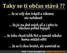Taky se ti to občas stává? Amazing Quotes, Cute Quotes, Sad Quotes, Motivational Speeches, Some Text, English Quotes, True Words, Quotations, Texts