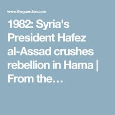 1982: Syria's President Hafez al-Assad crushes rebellion in Hama   From the…