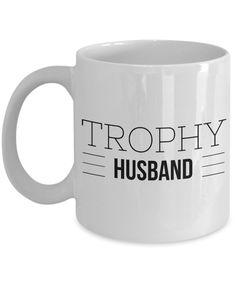 Trophy Husband Funny Mug for Dad Ceramic Coffee Cup