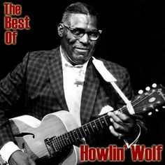 howling wolf | Album The Best Of Howlin' Wolf - Howlin' Wolf - Paroles
