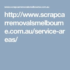 If you are in southern, northern, eastern or western suburbs and you want to remove your scrap car. We cover all service areas of Melbourne. Goa, Cambridge College, Scrap Car, Legal Advisor, Us Tax, Accounting Services, Us Presidents, Starting A Business, Teaching Resources