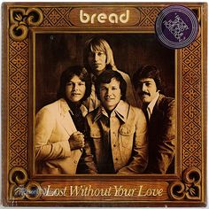 """""""Lost Without Your Love"""" by Bread, was released in 1977. The title track of this LP became the group's sixth and final Top 10 hit, reaching #9 on the Billboard Hot 100. The album itself reached #26 on Billboard 200. By 1977, the Bread formula was starting to sound dated, but completists and heartier Bread fans should seek and find this record. A couple of the Gates ballads stand out: """"Hooked on You"""" and """"Belonging"""" are trademark honey sweet singer/songwriter pop. (Vinyl LP)"""