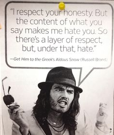 Aldous Snow - I feel this way alll the time. Tv Show Quotes, Movie Quotes, Funny Quotes, Russell Brand Quotes, Extroverted Introvert, Enfp, Are You Not Entertained, I Respect You, I Hate You