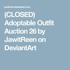 (CLOSED) Adoptable Outfit Auction 26 by JawitReen on DeviantArt