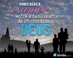 Familia.com.br | Fortalecendo o amor em família através da proximidade com Deus.