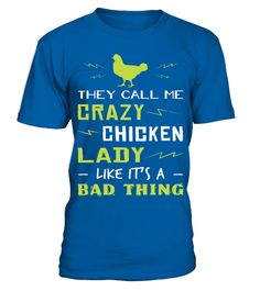 # Chicken Crazy Lady Chicken T Shirt .  HOW TO ORDER:1. Select the style and color you want: 2. Click Reserve it now3. Select size and quantity4. Enter shipping and billing information5. Done! Simple as that!TIPS: Buy 2 or more to save shipping cost!This is printable if you purchase only one piece. so dont worry, you will get yours.Guaranteed safe and secure checkout via:Paypal | VISA | MASTERCARD