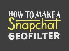 How to Use Your Lettering to Design A Snapchat Geofilter - http://danegonzalez.com/how-to-use-your-lettering-to-design-a-snapchat-geofilter