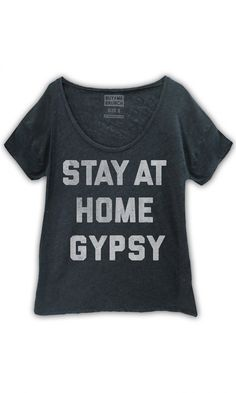stay at home gypsy tee