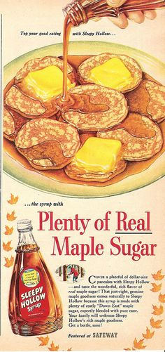 A vintage ad from 1950 for Sleepy Hollow brand maple syrup @Jessica Cangiano
