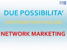 E' sempre più dura trovare un lavoro che ti soddisfa Questo video (5min) ti spiega se il Network Marketing fa per te http://nm.nrg-planet.com/