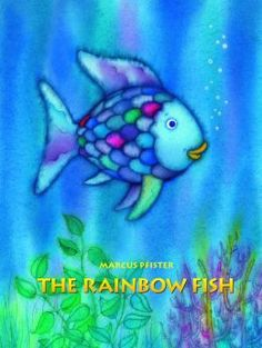 The Rainbow Fish. A good book for teaching students about sharing with others and friendship.