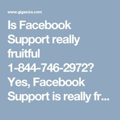 Is Facebook Support really fruitful 1-844-746-2972? Yes, Facebook Support is really fruitful, if it is provided by our experts. So, make a call at 1-844-746-2972 get to know about our services in the following manner:- • Our experts will tell you about the 'Hash tagging Feature'. • Do you know 'Say Thanks' Feature is also very eye-catching? • 100% customer satisfaction. For more details visit: http://www.monktech.net/facebook-customer-support-phone-number.html""