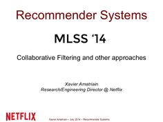 Slides for my 4 hour tutorial on Recommender Systems at the 2014 Machine Learning School at CMU