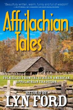Affrilachian Tales: Folktales from teh African-American Appalachian Tradition by Lyn Ford. Published by Parkhurst Brothers Inc.