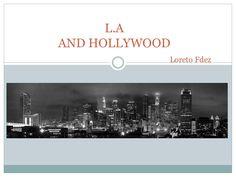 L.a and hollywood.loreto by Majorick via slideshare