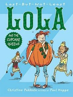 Last-But-Not-Least Lola and the Cupcake Queen, the 3rd Lola book, is on the 2016 Kansas State Reading Circle @ http://balkinbuddies.tumblr.com/post/145306569072/kansas-children-are-in-for-a-treat-stephanie